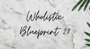 Wholistic Blueprint 2.0