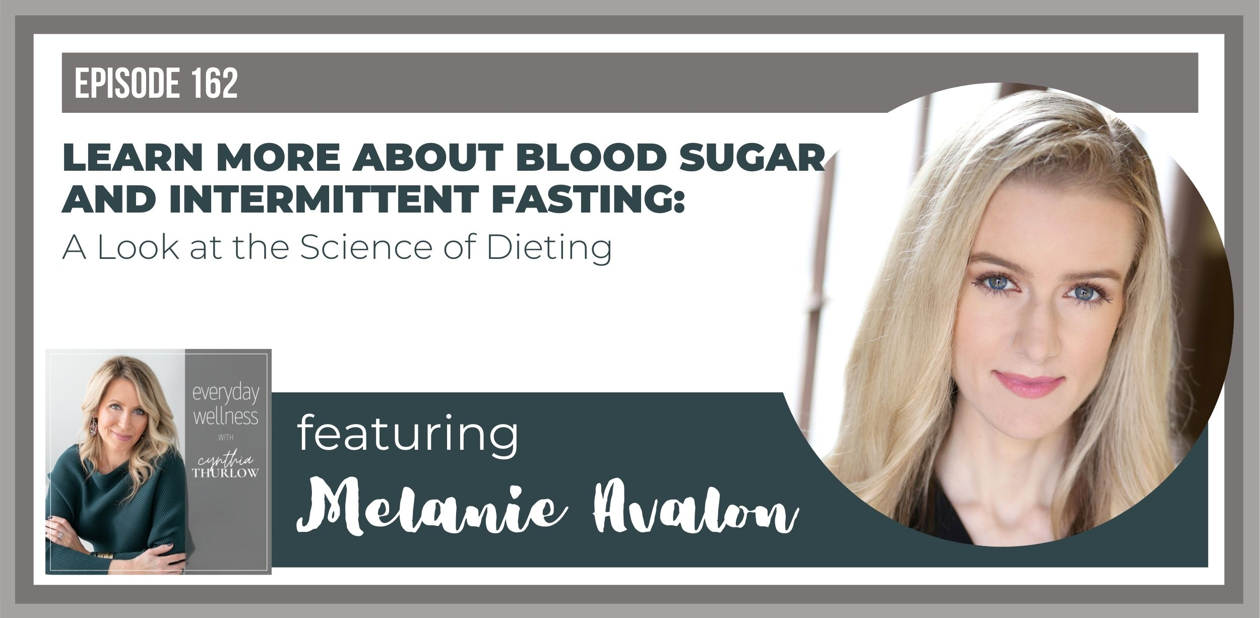 Melanie Avalon on The Everyday Wellness Podcast with Cynthia Thurlow