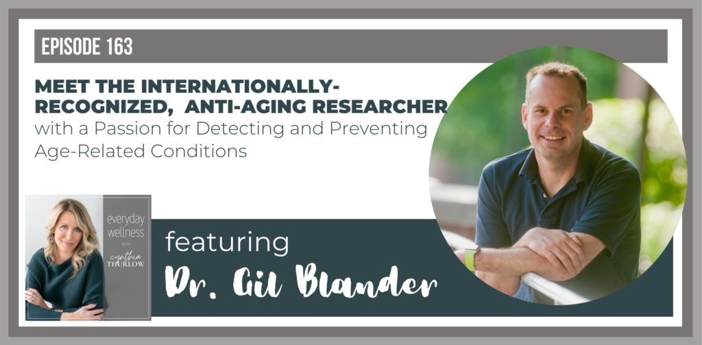 Dr. il Blander on Everyday Wellness Podcast with Cynthia Thurlow