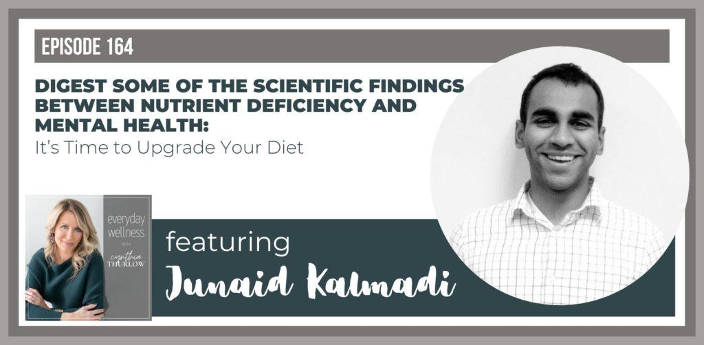 Junaid Ka on the Everyday Wellness Podcast with Cynthia Thurlowlmadi