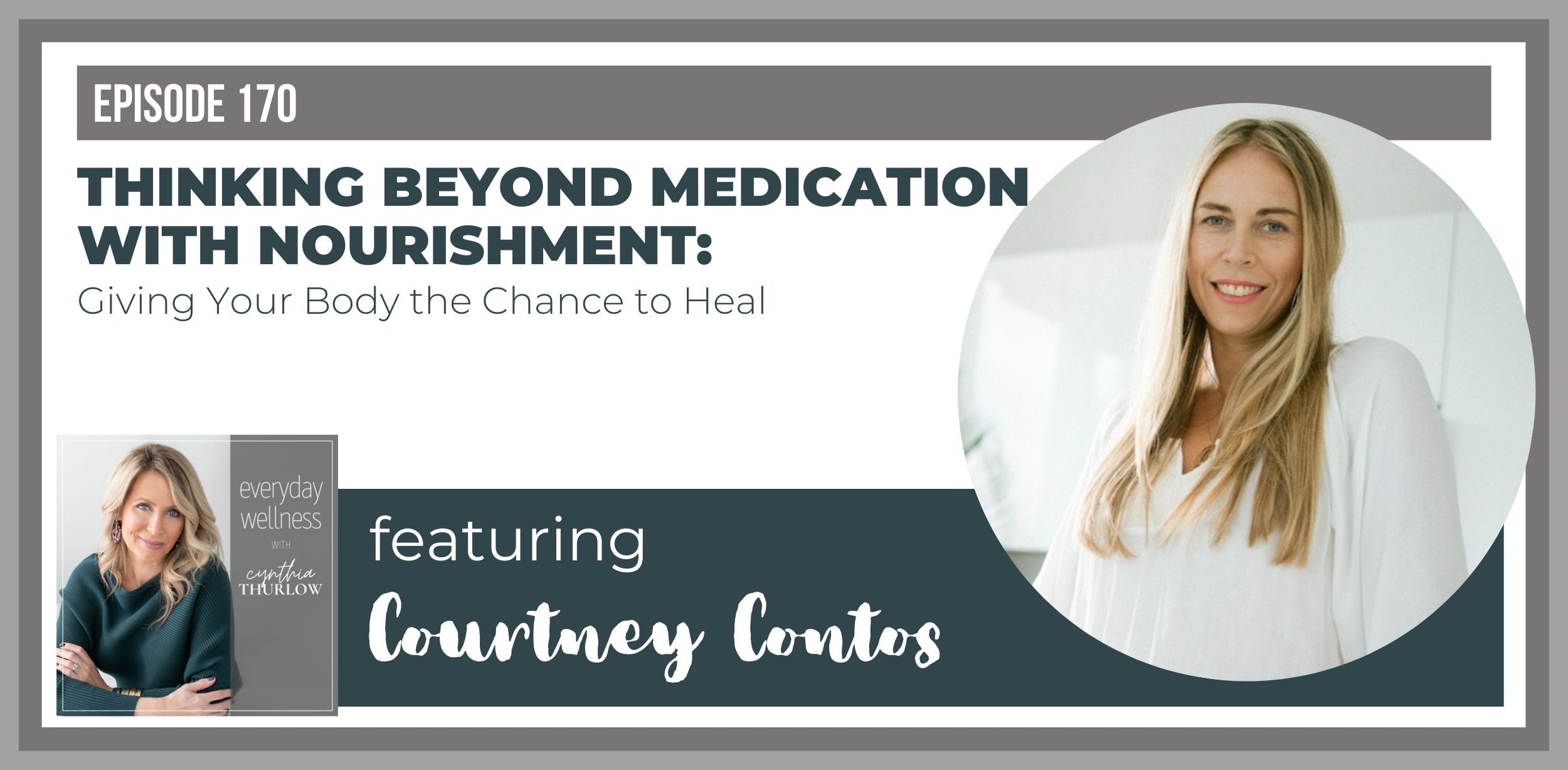 Courtney Contos on Everyday Wellness Podcast with Cynthia Thurlow