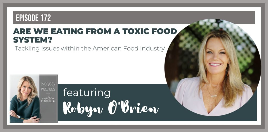 Robyn O'Brien on Everyday Wellness Podcast with Cynthia Thurlow